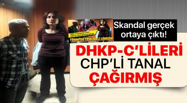 DHPK-C'li teröristleri Meclis'eCHP'li Tanal çağırmış.