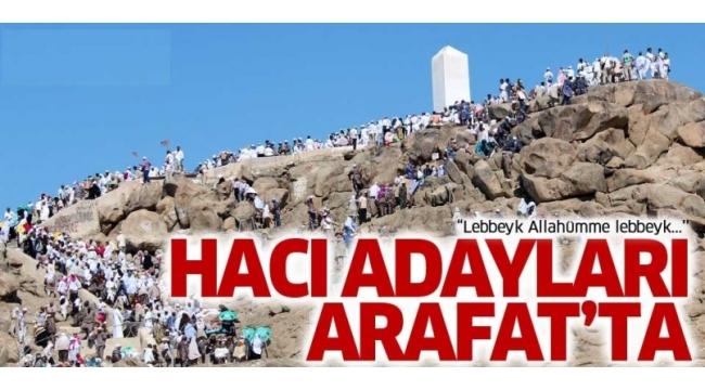 Hacı adayları Arafat'ta.