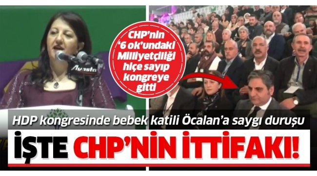 HDP kongresinde Öcalan'a saygı duruşu! Skandal kongrede CHP'li Aykut Erdoğdu da var!.