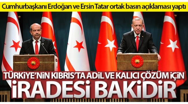 Başkan Erdoğan: 'Türkiye'nin Kıbrıs'ta adil ve kalıcı çözüm için iradesi bakidir'