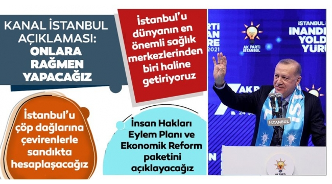 Son dakika: BaşkanRecep Tayyip Erdoğan:İstanbul'u kutlu kimliğinden almak isteyenleri sandığa gömeceğiz