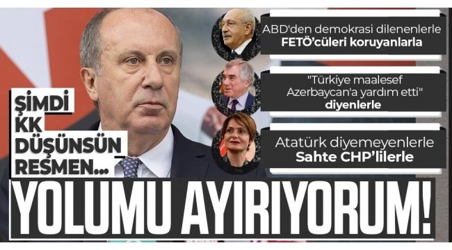Son dakika: Muharrem İnce bugün CHP'den istifa etti: FETÖ'cüleri Sorosçuları koruyanlarla yolumu ayırıyorum.