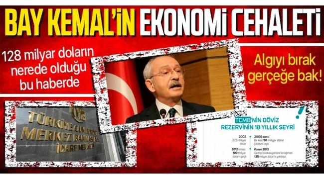 128 milyar dolar nerede? İşte yanıtı! Kemal Kılıçdaroğlu'na duyurulur!