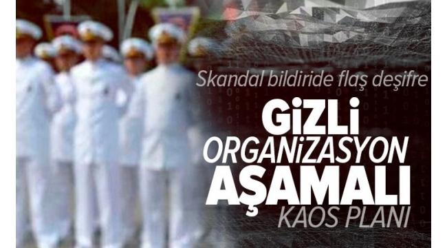 Amiral bildirisinde son dakika: Gizli organizasyon aşamalı kaos planı