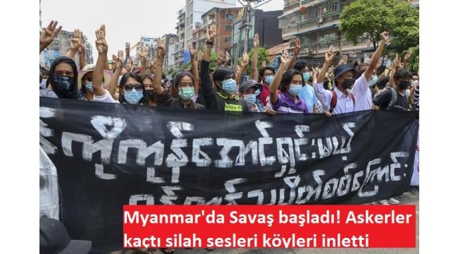 Myanmar'da Savaş başladı! Askerler kaçtı silah sesleri köyleri inletti