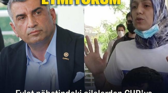 Evlat nöbetindeki ailelerden CHP'ye 'Çekin elinizi HDP'den' tepkisi: Kılıçdaroğlu'nun selamını kabul etmediler