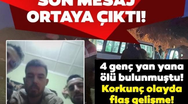 Son dakika haberler:Manisa'da 4 genç ölü bulunmuştu! Sevgilisine attığı son mesaj ortaya çıktı!
