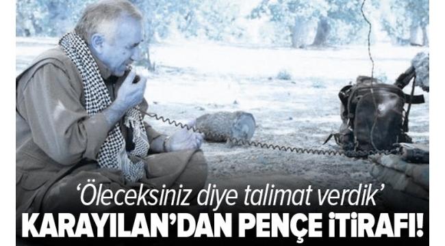 Son dakika | Terörist Murat Karayılan'dan 'Pençe' itirafı: Öleceksiniz diye talimat verdik...
