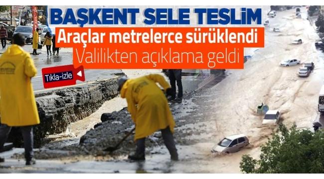 Ankara sağanakyağmura teslim: Araçlarselde sürüklendi! Valiliktenson dakikaaçıklaması geldi