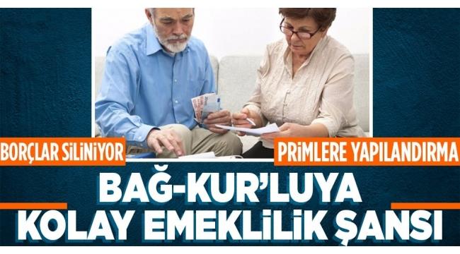 Bağ-Kur'luya kolay emeklilik fırsatı! Primler yapılandırılıyor, borçlar siliniyor, avantajlı ihya imkanı...