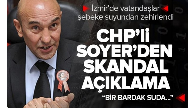İzmir'de vatandaşların sağlığı tehlikede! CHP'li Tunç Soyer'den skandal açıklama geldi
