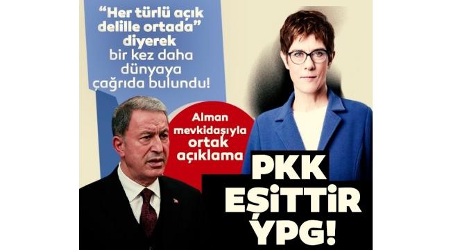 Milli Savunma BakanıHulusi Akar, Alman mevkidaşının yüzüne karşı söyledi: PKK eşittir YPG!