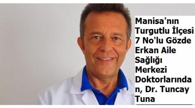Manisa'nın Turgutlu İlçesinde Doktor Tuncay Tuna vefat etti