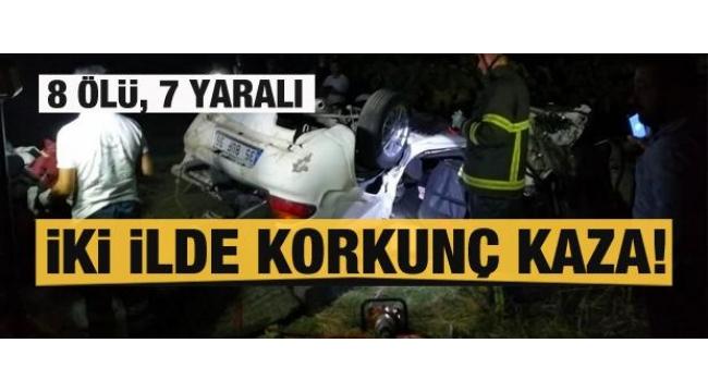 Manisa ve Kahramanmaraş'ta peş peşe trafik kazaları: 8 ölü, 8 yaralı