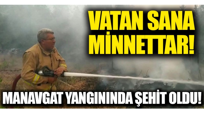Yaşar CinbaşManavgatyangınında şehit oldu: Son görüntüleri yürek burktu!