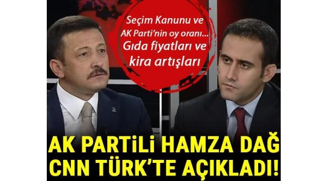 Son dakika... Seçim Kanunu ve AK Parti'nin oy oranı... AK Partili Hamza Dağ CNN TÜRK'te açıkladı