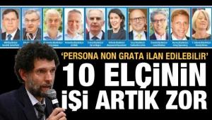 Türkiye 10 büyükelçi için harekete geçti! Yaptıkları yanlarına kalmayacak