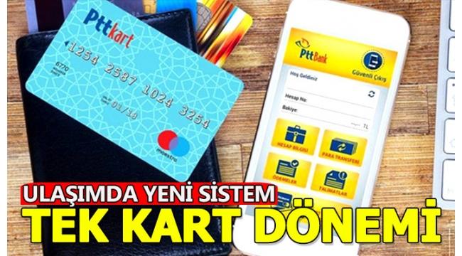 Ulaşımda 'Türkiye Kart' dönemi:İstanbul'da al Konya'da bin!